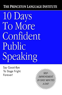 10 Days to More Confident Public Speaking By Laskowski, Lenny (EDT)/ Princeton Language Institute (COR)/ Philip Lief Group (COR)